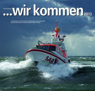 """Bild 0 von """"... wir kommen 2013"""" Kalender über Schiffe und Arbeit der DGzRS"""